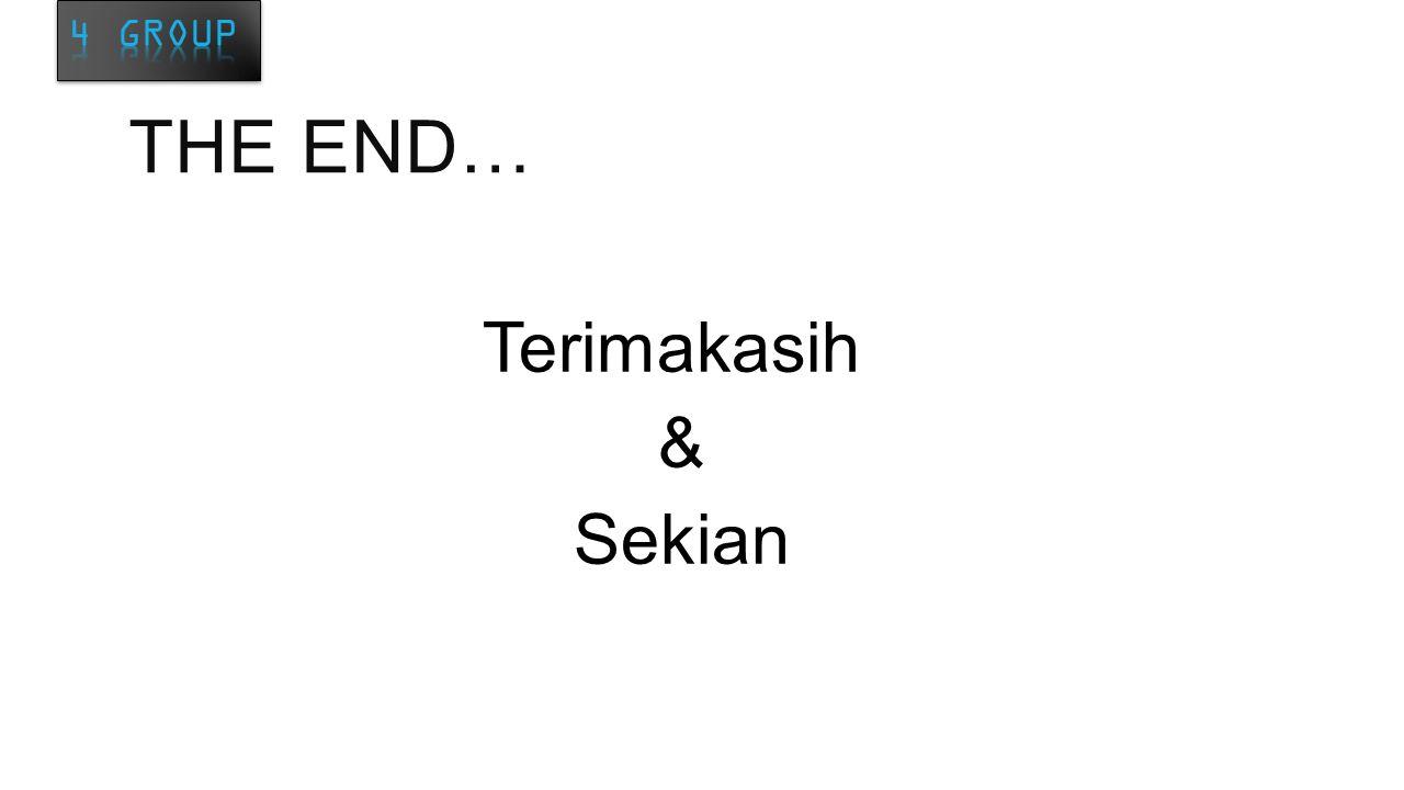 THE END… Terimakasih & Sekian