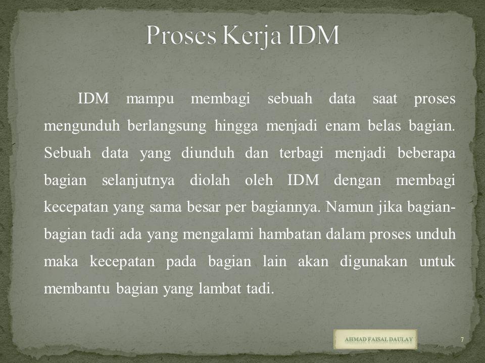 IDM mampu membagi sebuah data saat proses mengunduh berlangsung hingga menjadi enam belas bagian. Sebuah data yang diunduh dan terbagi menjadi beberap