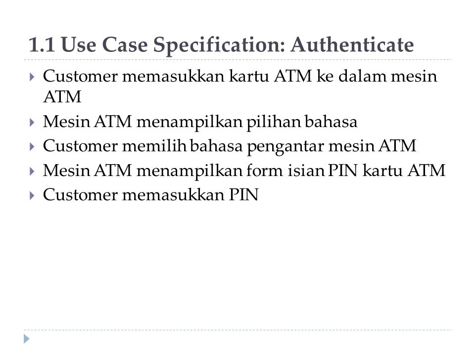 1.2 Use Case Specification: Withdraw Money  Include: Proses Authenticate  Mesin ATM menampilkan pilihan menu layanan.