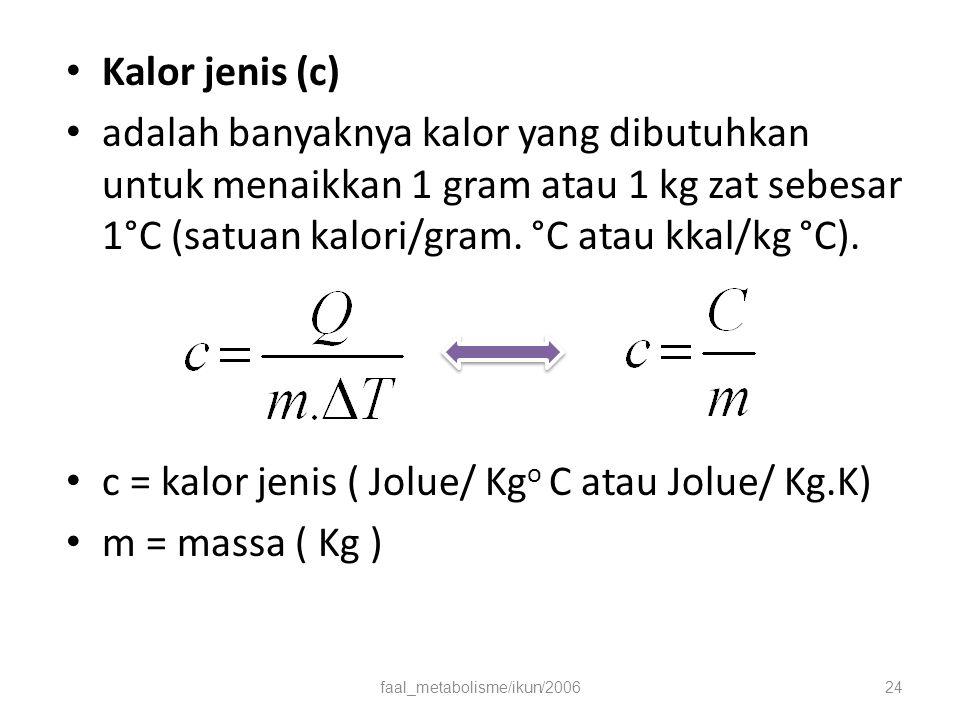 Kalor jenis (c) adalah banyaknya kalor yang dibutuhkan untuk menaikkan 1 gram atau 1 kg zat sebesar 1°C (satuan kalori/gram.