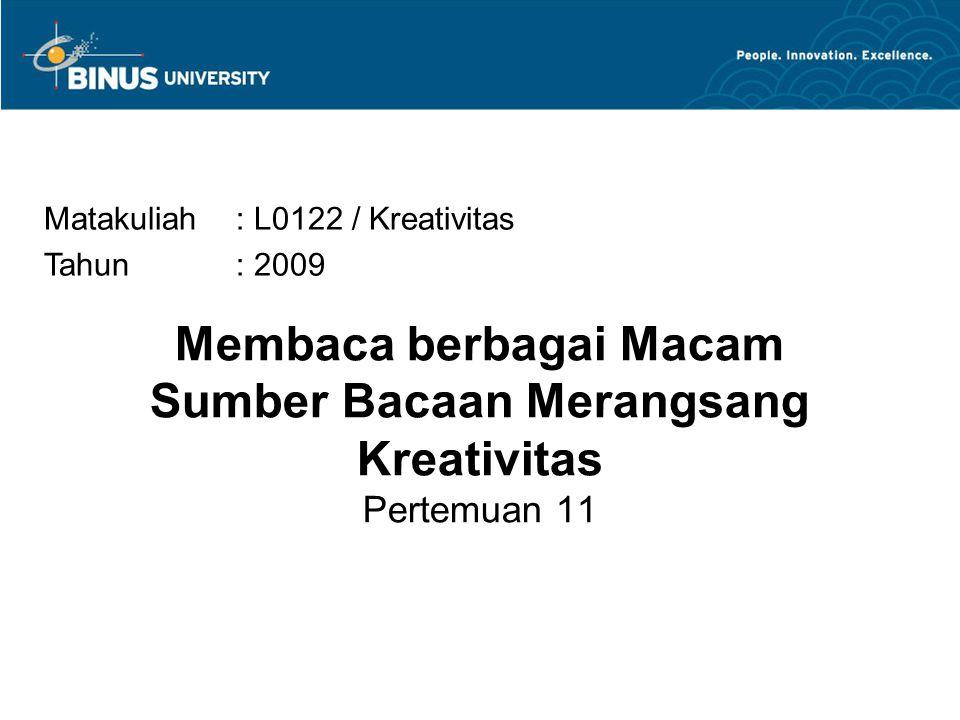 Bina Nusantara MEMBACA Membaca adalah suatu cara untuk mendapatkan informasi dari sesuatu yang ditulis.