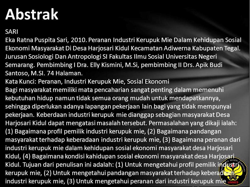 Abstrak SARI Eka Ratna Puspita Sari, 2010. Peranan Industri Kerupuk Mie Dalam Kehidupan Sosial Ekonomi Masyarakat Di Desa Harjosari Kidul Kecamatan Ad