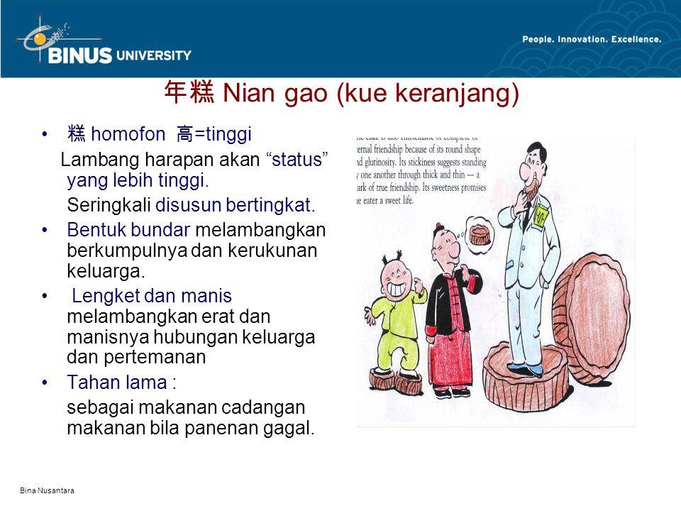"""Bina Nusantara 年糕 Nian gao (kue keranjang) 糕 homofon 高 =tinggi Lambang harapan akan """"status"""" yang lebih tinggi. Seringkali disusun bertingkat. Bentuk"""