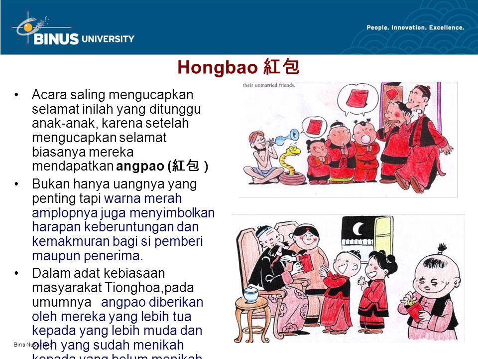 Bina Nusantara Hongbao 紅包 Acara saling mengucapkan selamat inilah yang ditunggu anak-anak, karena setelah mengucapkan selamat biasanya mereka mendapat
