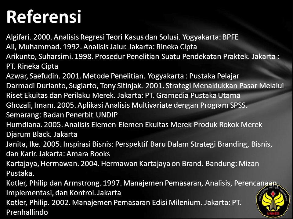 Referensi Algifari. 2000. Analisis Regresi Teori Kasus dan Solusi. Yogyakarta: BPFE Ali, Muhammad. 1992. Analisis Jalur. Jakarta: Rineka Cipta Arikunt