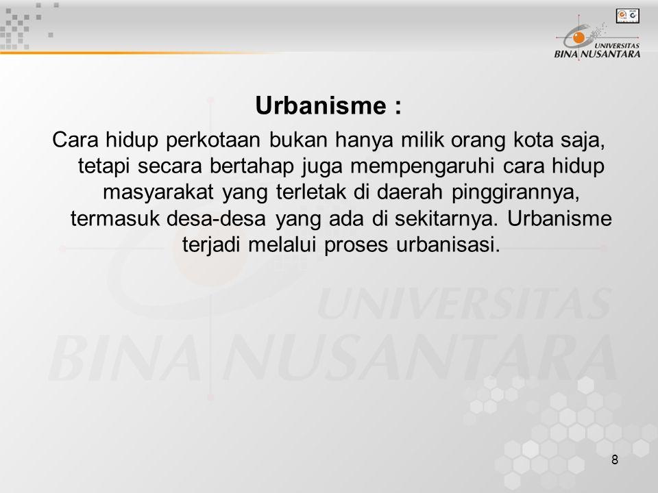 8 Urbanisme : Cara hidup perkotaan bukan hanya milik orang kota saja, tetapi secara bertahap juga mempengaruhi cara hidup masyarakat yang terletak di