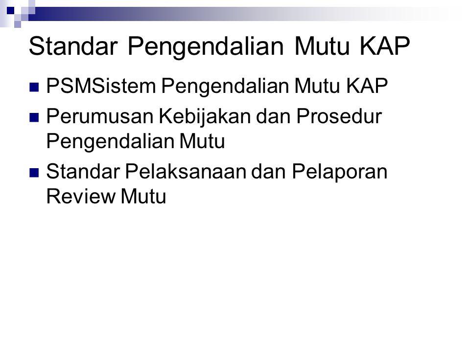 Standar Pengendalian Mutu KAP PSMSistem Pengendalian Mutu KAP Perumusan Kebijakan dan Prosedur Pengendalian Mutu Standar Pelaksanaan dan Pelaporan Review Mutu
