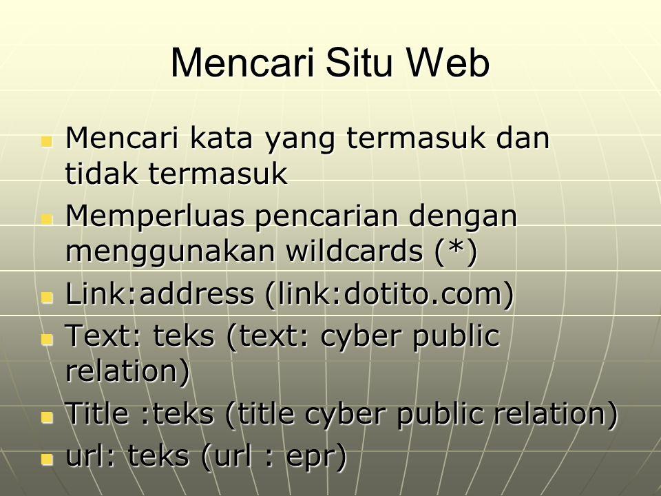 Mencari Situ Web Mencari kata yang termasuk dan tidak termasuk Mencari kata yang termasuk dan tidak termasuk Memperluas pencarian dengan menggunakan w