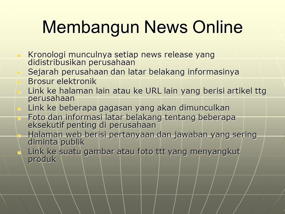 Membangun News Online Kronologi munculnya setiap news release yang didistribusikan perusahaan Kronologi munculnya setiap news release yang didistribus