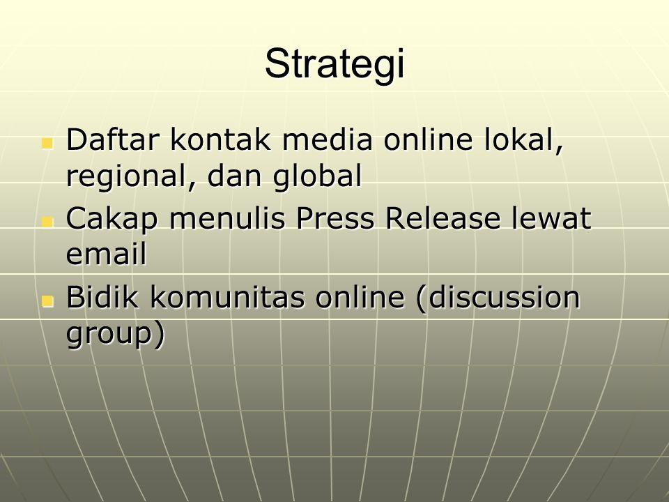Strategi Daftar kontak media online lokal, regional, dan global Daftar kontak media online lokal, regional, dan global Cakap menulis Press Release lew