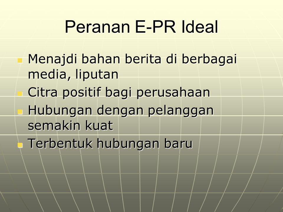 Peranan E-PR Ideal Menajdi bahan berita di berbagai media, liputan Menajdi bahan berita di berbagai media, liputan Citra positif bagi perusahaan Citra
