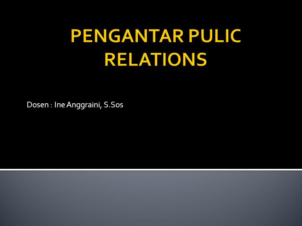 Kedudukan PR adalah menilai sikap masyarakat/publik agar tercipta keserasian dengan sikap dan kebijaksanaan organisasi.