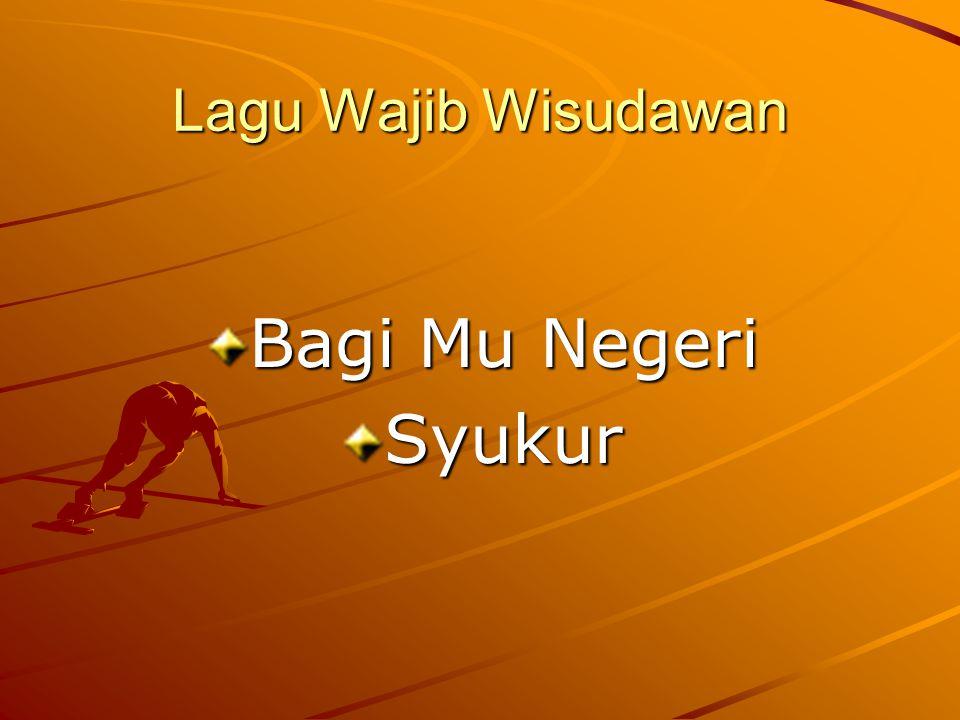 Lagu Wajib Wisudawan Bagi Mu Negeri Syukur