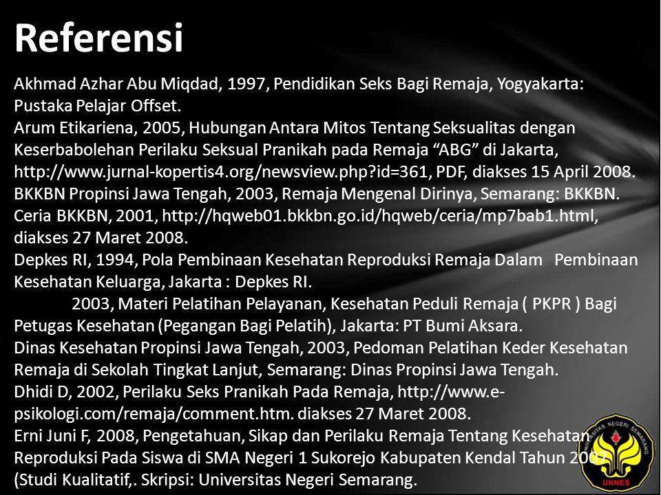 Referensi Akhmad Azhar Abu Miqdad, 1997, Pendidikan Seks Bagi Remaja, Yogyakarta: Pustaka Pelajar Offset. Arum Etikariena, 2005, Hubungan Antara Mitos