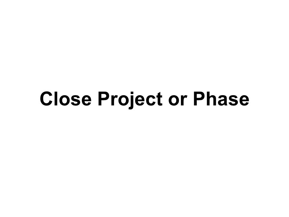 Close Project or Phase