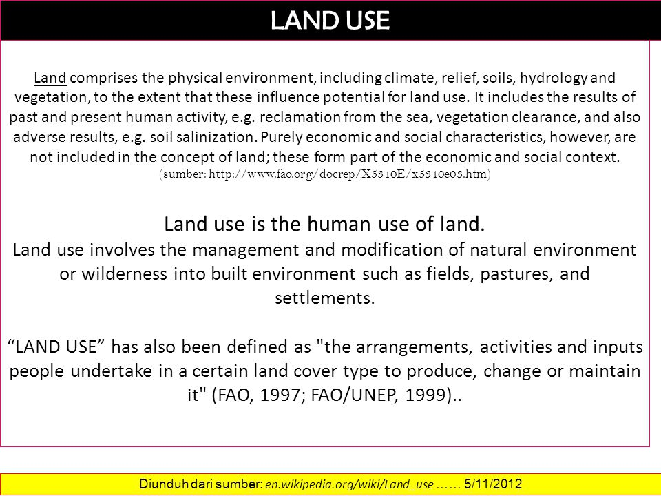 LAND UTILIZATION A land utilization type consists of a set of technical specifications in a given physical, economic and social setting.