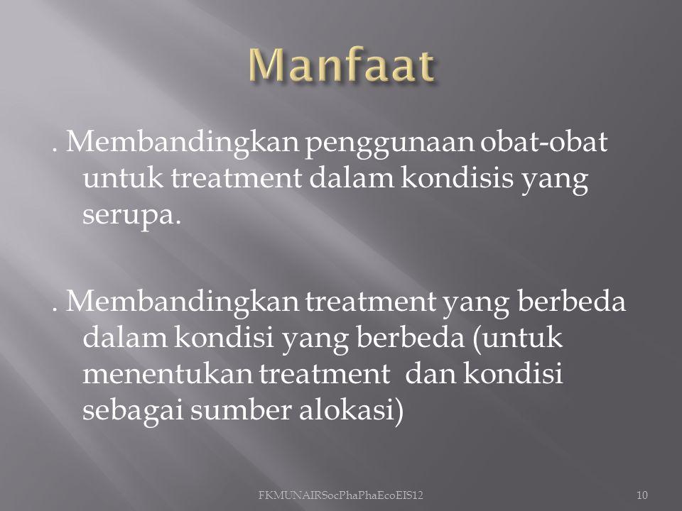 . Membandingkan penggunaan obat-obat untuk treatment dalam kondisis yang serupa.. Membandingkan treatment yang berbeda dalam kondisi yang berbeda (unt