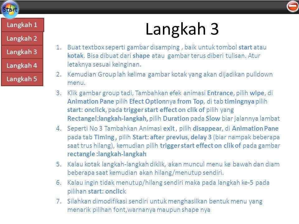 Langkah 4 Langkah 1 Langkah 2 Langkah 3 Langkah 5 Start Langkah 3 1.Buat textbox seperti gambar disamping, baik untuk tombol start atau kotak.