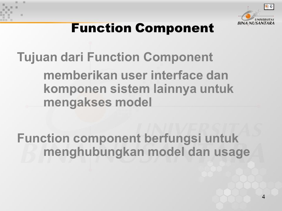 5 Design function As operation Explore pattern Specify complex operations Model-component specification Function list, class diagram And component specification Function-component specification Designing the Function Component