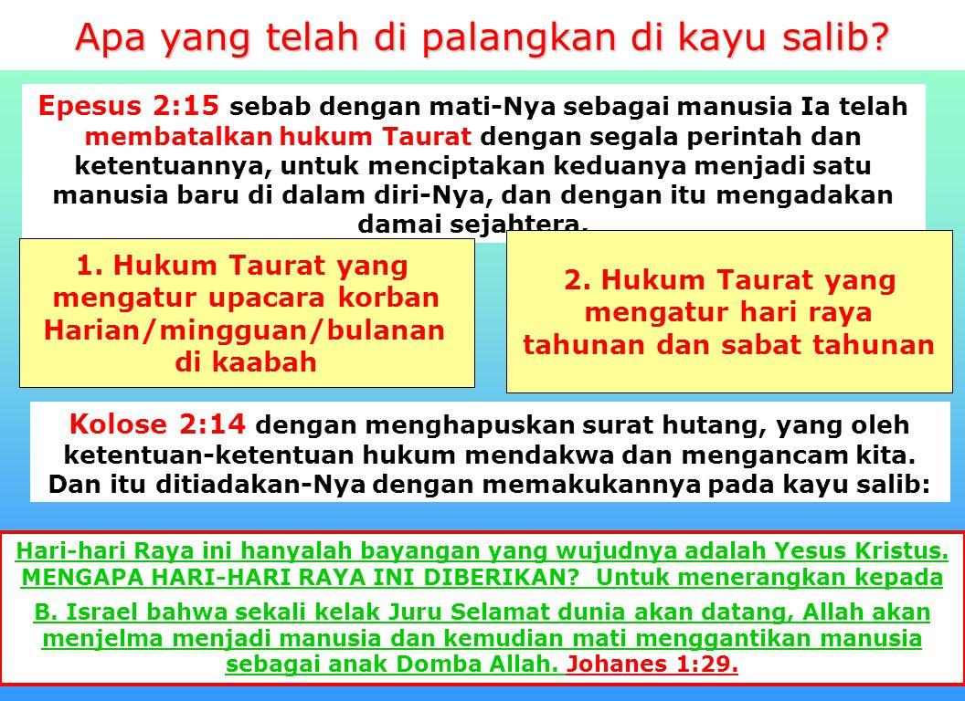 15 Apa benar binatang haram menjadi halal setelah Yesus di salibkan? Jawab: Suatu kekeliruan besar terjadi di dunia umat Tuhan yang mengatakan bahwa m