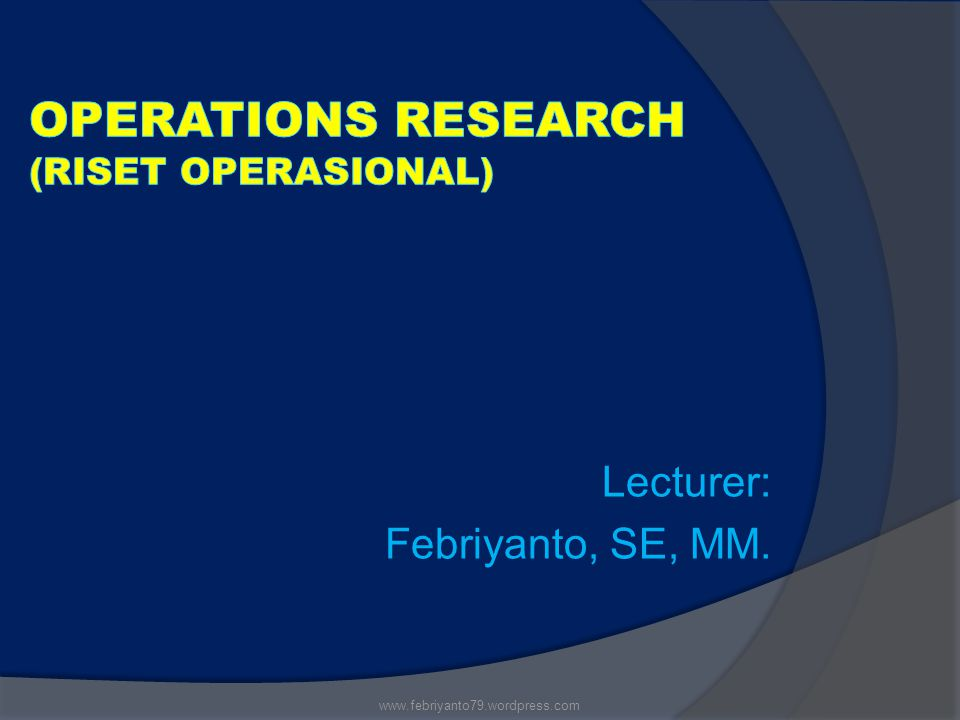 Lecturer: Febriyanto, SE, MM. www.febriyanto79.wordpress.com