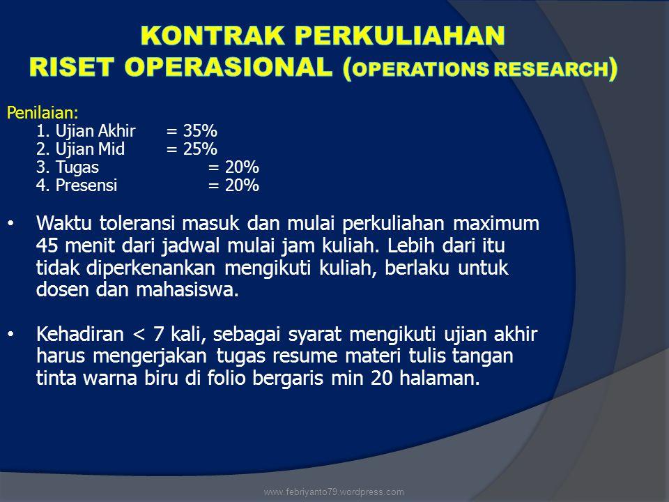 Penilaian: 1.Ujian Akhir= 35% 2. Ujian Mid = 25% 3.