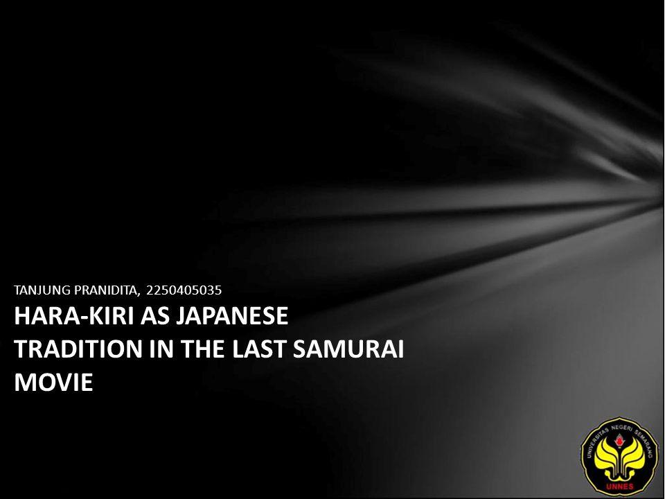 TANJUNG PRANIDITA, 2250405035 HARA-KIRI AS JAPANESE TRADITION IN THE LAST SAMURAI MOVIE