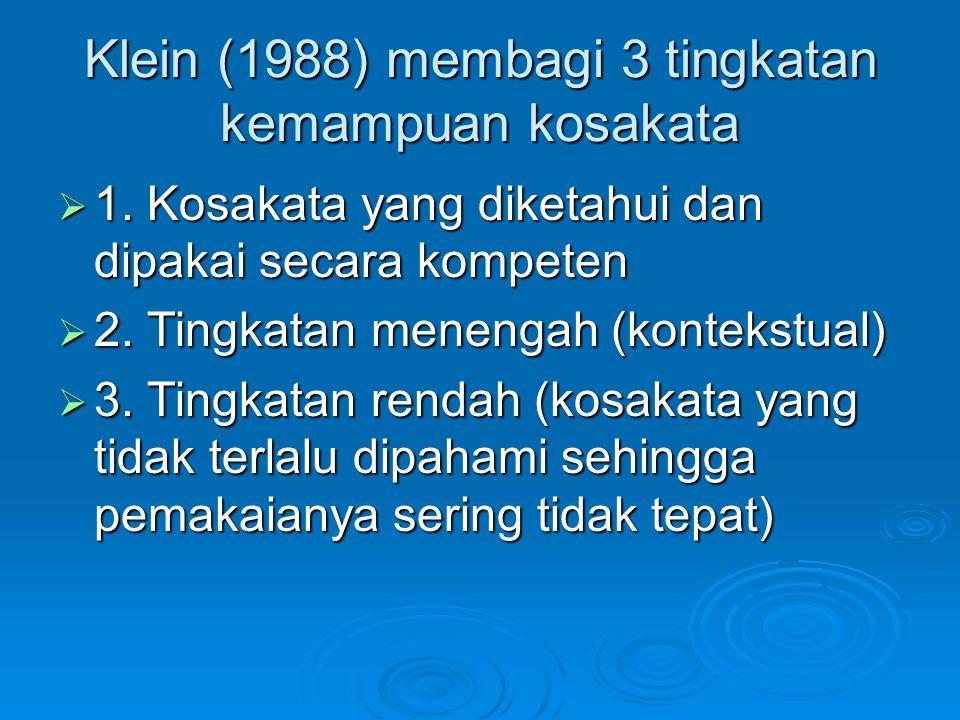 Klein (1988) membagi 3 tingkatan kemampuan kosakata  1.