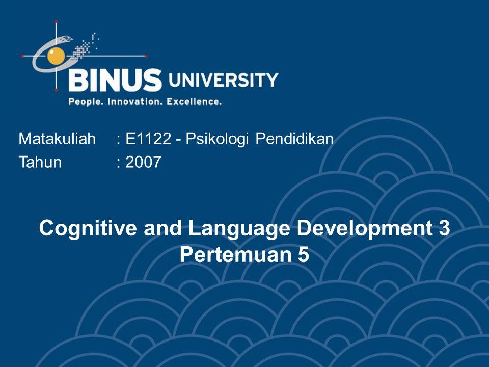 Bina Nusantara Pada usia setahun, anak mampu mengucapkan dua atau tiga patah kata yang punya makna.