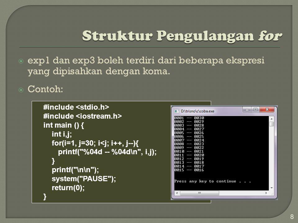int x ; for(x=0 ; x<10 ; x++) printf( Hello\n ); 39  Berapa kali kata Hello dicetak di layar monitor oleh setiap potongan program di bawah ini.