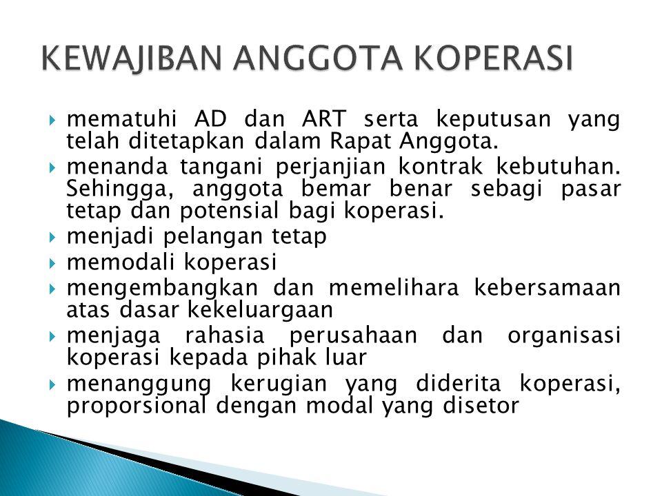  mematuhi AD dan ART serta keputusan yang telah ditetapkan dalam Rapat Anggota.  menanda tangani perjanjian kontrak kebutuhan. Sehingga, anggota bem