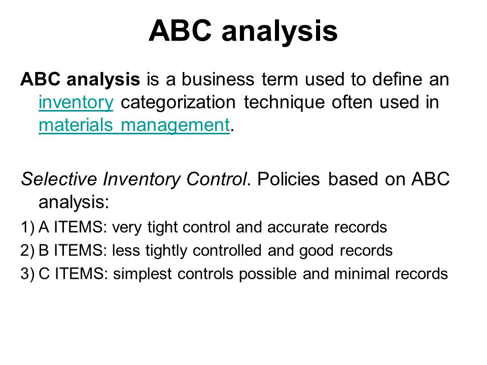 ABC analysis ABC analysis is a business term used to define an inventory categorization technique often used in materials management. inventory materi