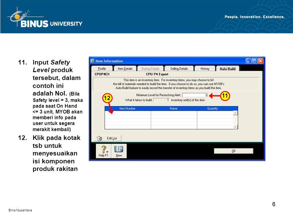 Bina Nusantara 6 11.Input Safety Level produk tersebut, dalam contoh ini adalah Nol.