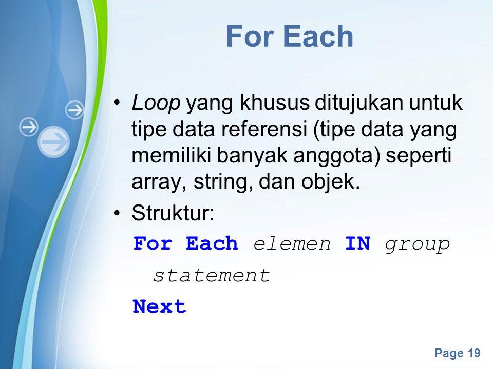 Powerpoint Templates Page 19 For Each Loop yang khusus ditujukan untuk tipe data referensi (tipe data yang memiliki banyak anggota) seperti array, str