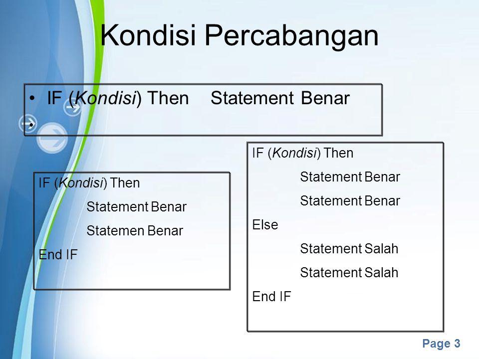 Powerpoint Templates Page 3 Kondisi Percabangan IF (Kondisi) Then Statement Benar IF (Kondisi) Then Statement Benar Else Statement Salah End IF IF (Ko