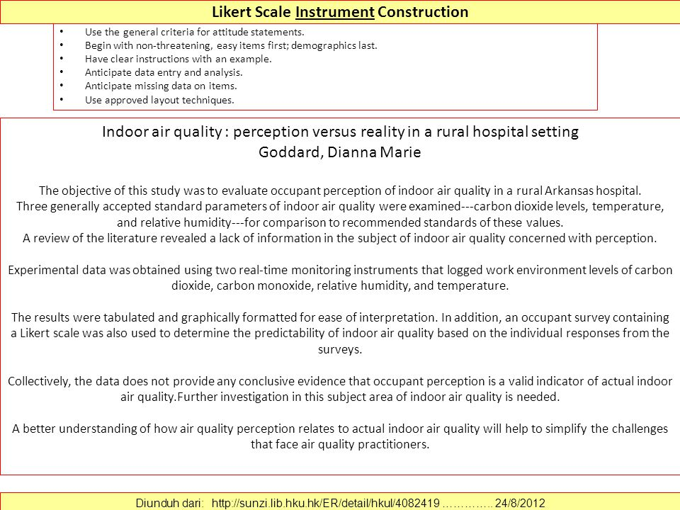 Likert Scale Instrument Construction Use the general criteria for attitude statements.
