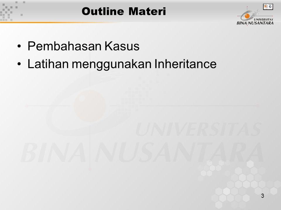 3 Outline Materi Pembahasan Kasus Latihan menggunakan Inheritance