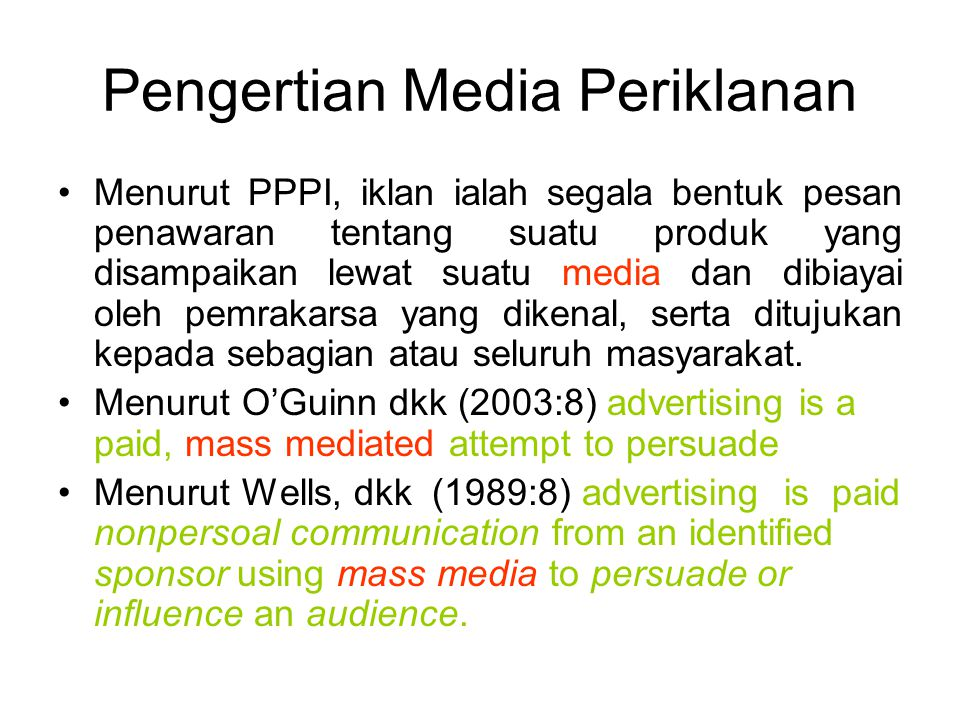 Pengertian Media Periklanan Menurut PPPI, iklan ialah segala bentuk pesan penawaran tentang suatu produk yang disampaikan lewat suatu media dan dibiay
