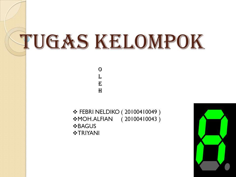 TUGAS KELOMPOK OLEHOLEH  FEBRI NELDIKO ( 20100410049 )  MOH.