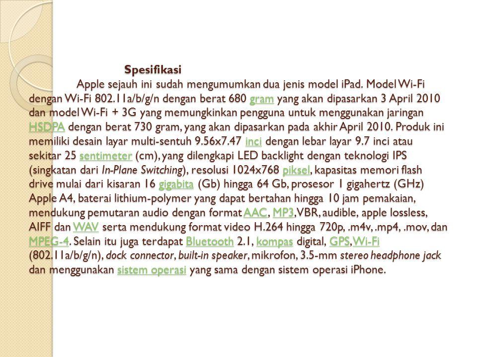 Spesifikasi Apple sejauh ini sudah mengumumkan dua jenis model iPad.