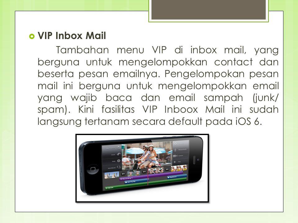  VIP Inbox Mail Tambahan menu VIP di inbox mail, yang berguna untuk mengelompokkan contact dan beserta pesan emailnya. Pengelompokan pesan mail ini b