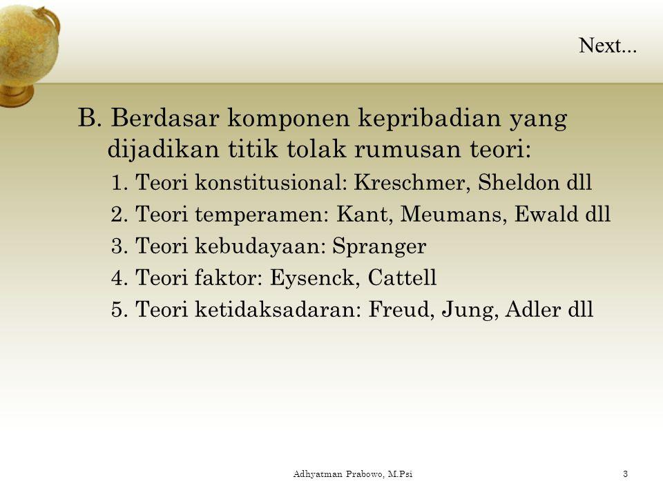 RAGAM PENGGOLONGAN TEORI KEPRIBADIAN A. Berdasarkan metode penyusunan teori: 1.Atas dasar pemikiran spekulatif Teori yang disusun oleh para filsuf Con