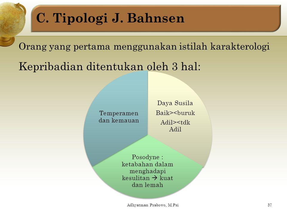 Adhyatman Prabowo, M.Psi36 Temperamen Kepekaan afektif Mobilitas perasaan Kekuatan perasaan Kekuatan penggerak Ciri khas MELANCHO -LIS mendalamtetapku
