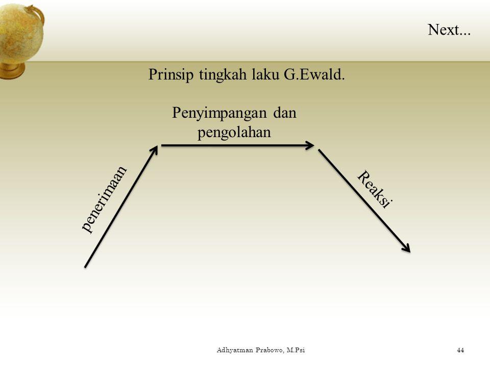 F. Teori Kepribadian G.Ewald Kepribadian Temperamen Watak Watak dibawa sejak lahir Watak hasil Belajar pengalaman pendidikan 43