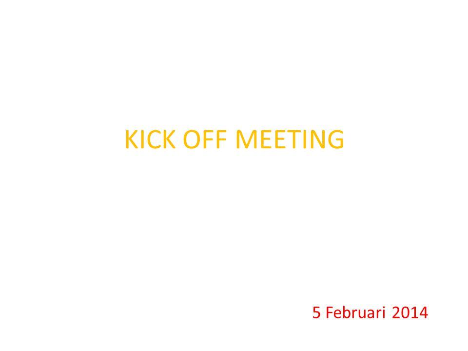 KICK OFF MEETING 5 Februari 2014