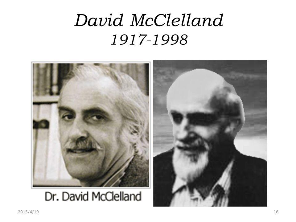 2015/4/1916 David McClelland 1917-1998