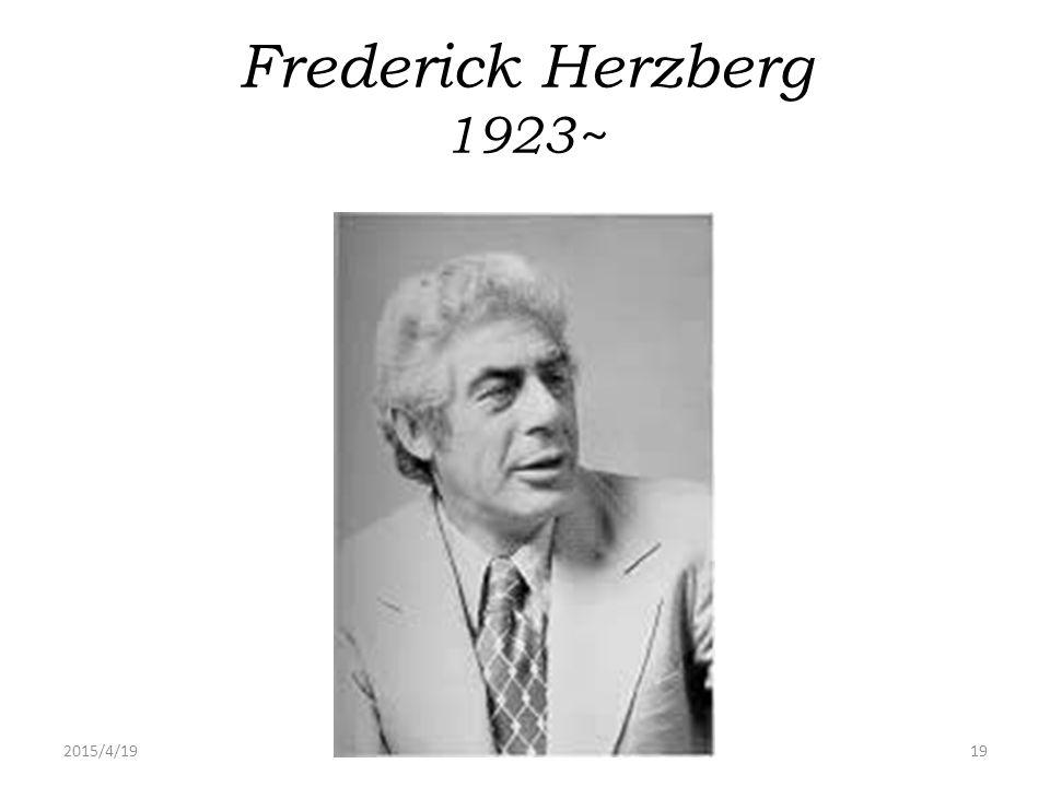 2015/4/1919 Frederick Herzberg 1923~