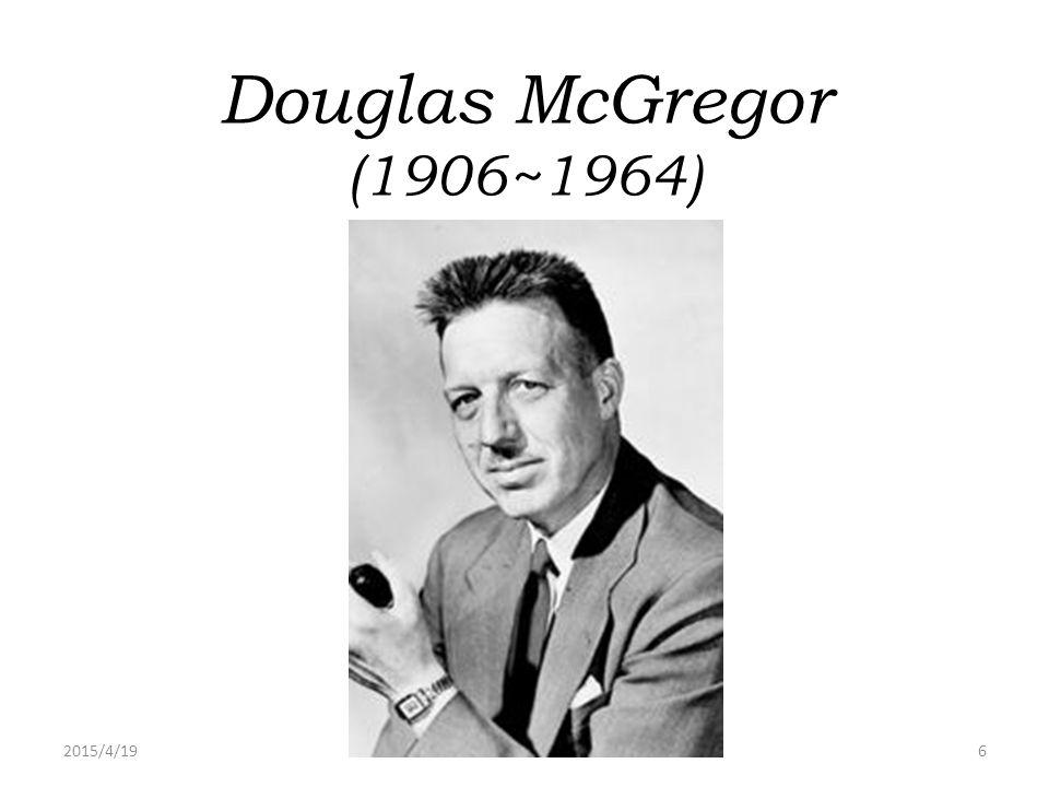 2015/4/196 Douglas McGregor (1906~1964)
