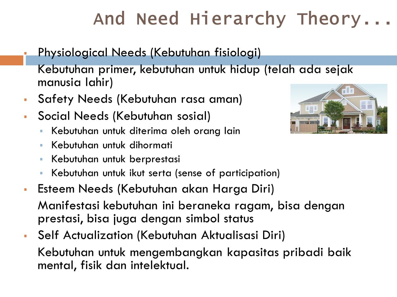And Need Hierarchy Theory...