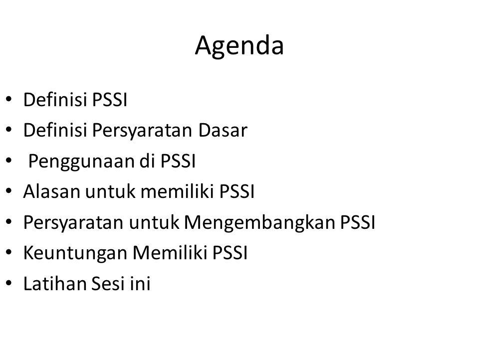 Definisi PSSI * Penciptaan suatu strategi atau arah untuk pengadaan dan penggunaan sistem informasi dalam suatu organisasi.